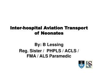 Inter-hospital Aviation Transport of Neonates