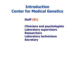 Introduction Center for Medical Genetics