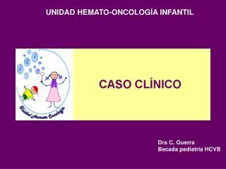 Dra C. Guerra Becada pediatria HCVB
