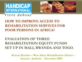 HOW TO IMPROVE ACCESS TO REHABILITATION SERVICES FOR POOR PERSONS IN AFRICA?