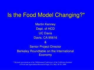 Is the Food Model Changing?*
