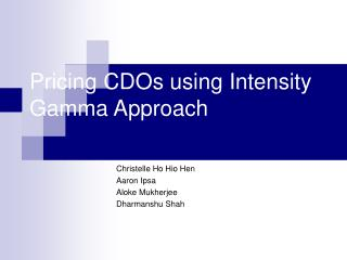 Pricing CDOs using Intensity Gamma Approach