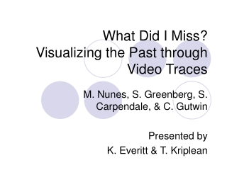 What Did I Miss? Visualizing the Past through Video Traces