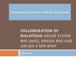 COLLOBORATION OF MALAYSIAN Airline System Bhd (MAS), AirAsia Bhd and AirAsia X Sdn Bhd ?