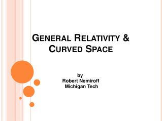 General Relativity & Curved Space