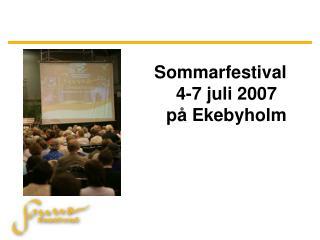 Sommarfestival  4-7 juli 2007  på Ekebyholm