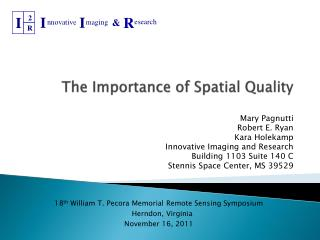 The Importance of Spatial Quality