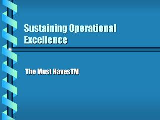 Sustaining Operational Excellence