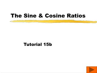 The Sine & Cosine Ratios