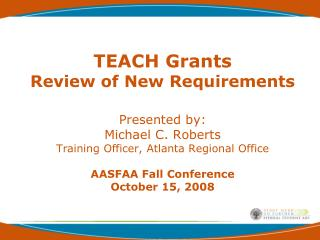 TEACH Grants  Teacher Education Assistance  for College and Higher Education