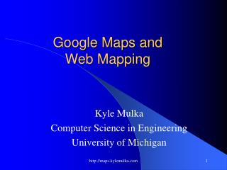 Google Maps and  Web Mapping