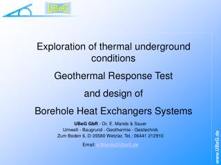 Exploration of thermal underground conditions   Geothermal Response Test and design of