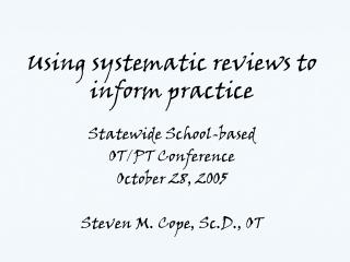 Using systematic reviews to inform practice