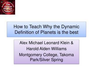 How to Teach Why the Dynamic Definition of Planets is the best