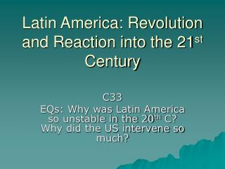 Latin America: Revolution and Reaction into the 21 st  Century