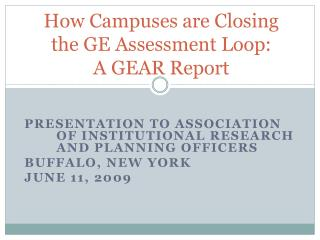 How Campuses are Closing the GE Assessment Loop:  A GEAR Report