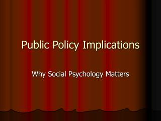Public Policy Implications
