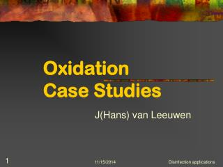 Oxidation Case Studies