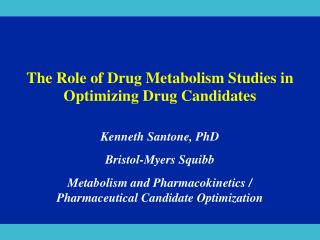 The Role of Drug Metabolism Studies in Optimizing Drug Candidates