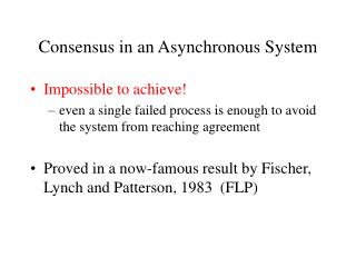 Consensus in an Asynchronous System