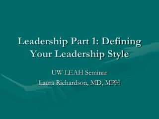 Leadership Part 1: Defining Your Leadership Style