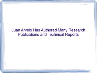 Juan Arvelo md Has Authored Many Research Publications and T
