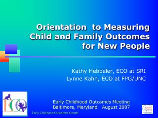 Orientation  to Measuring Child and Family Outcomes for New People