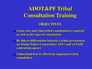 ADOT&PF Tribal Consultation Training