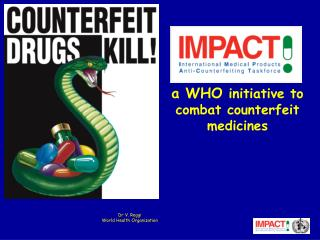 a WHO  initiative to combat counterfeit medicines