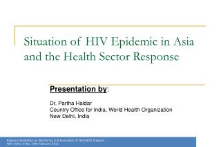 Situation of HIV Epidemic in Asia and the Health Sector Response