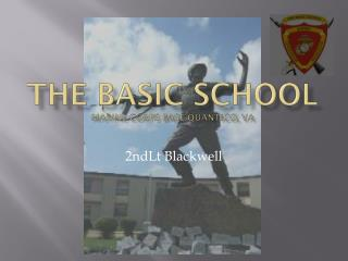 The Basic school marine corps base  quantico , VA