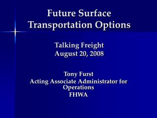 Future Surface Transportation Options Talking Freight  August 20, 2008