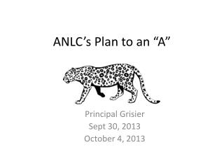 """ANLC's Plan to an """"A"""""""