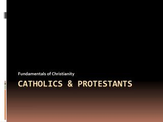 Catholics & Protestants