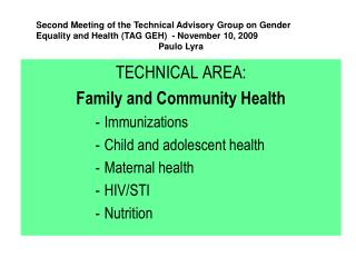 TECHNICAL AREA: Family and Community Health Immunizations Child and adolescent health