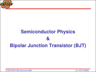 Semiconductor Physics & Bipolar Junction Transistor (BJT)