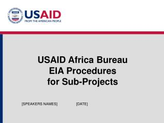 USAID Africa Bureau  EIA Procedures for Sub-Projects