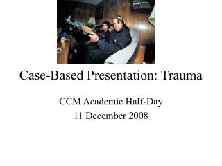 Case-Based Presentation: Trauma