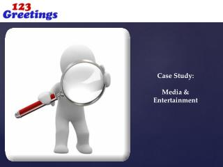Case Study: Media & Entertainment