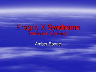 Fragile X Syndrome Martin-Bell Syndrome