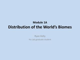 Module 1A  Distribution of the World's Biomes