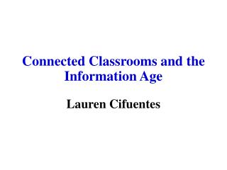 Connected Classrooms and the Information Age