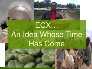 ECX…  An Idea Whose Time Has Come