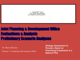 Joint Planning & Development Office Evaluations & Analysis Preliminary Scenario Analyses