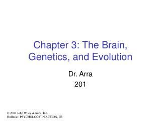 Chapter 3: The Brain, Genetics, and Evolution