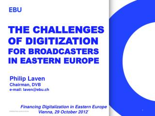 The challenges of digitization  for broadcasters in Eastern Europe