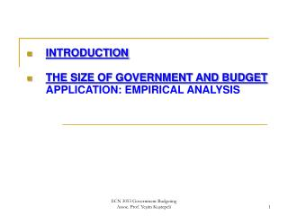 INTRODUCTION THE SIZE OF GOVERNMENT AND BUDGET 	APPLICATION: EMPIRICAL ANALYSIS