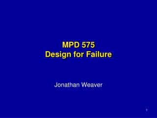 MPD 575 Design for Failure