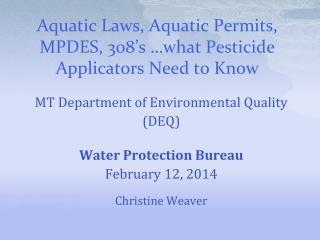 Aquatic Laws, Aquatic Permits, MPDES, 308's  …what Pesticide Applicators Need to Know