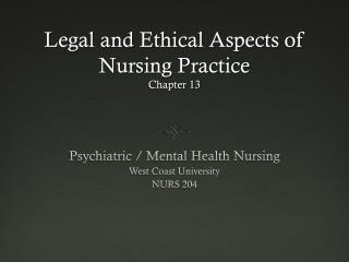 Legal and Ethical Aspects of Nursing Practice  Chapter 13